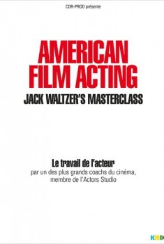 American Film Acting : La masterclass de Jack Waltzer (2013)